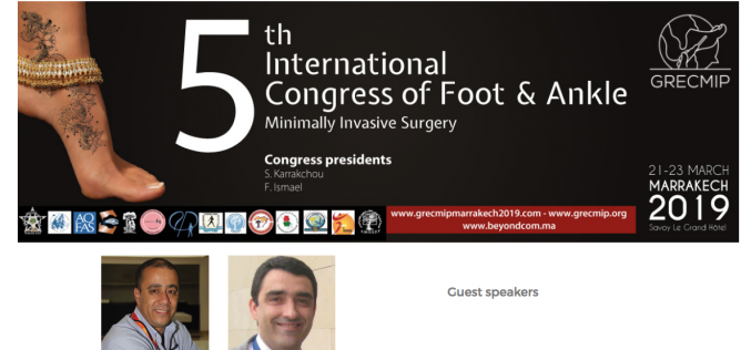 21-23 March 2019, 5th International Congress of  Foot & Ankle Minimally Invasive Surgery; Marrakesh