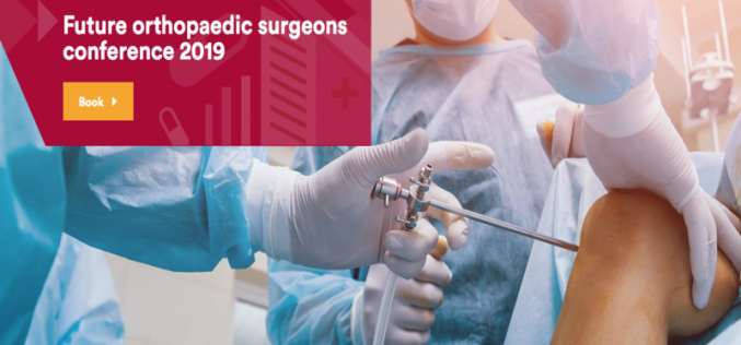7-8 December 2019, Future orthopaedic surgeons conference; London